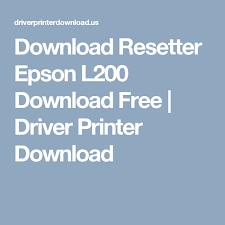 resetter l200 download download resetter epson l200 download free driver printer download