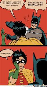 Batman And Robin Memes - poor robin by getyak19 meme center