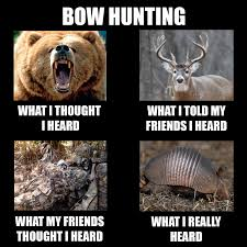 Bow Hunting Memes - texas outdoor republic