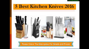 5 best kitchen knife sets 2016 youtube