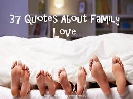 37 quotes about family