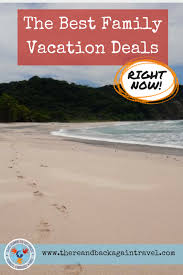 the best family vacation deals right now budget friendly family