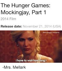 The Hunger Games Memes - the hunger games mockingjay part 1 2014 film release date november