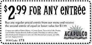 coupons for restaurants acapulco restaurants 2 99 entree printable coupon