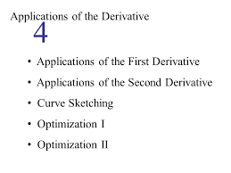 applications of the derivative 4 applications of the first