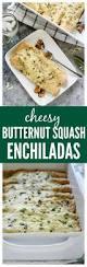 Butternut Squash And White Bean Soup Butternut Squash Spinach Enchiladas