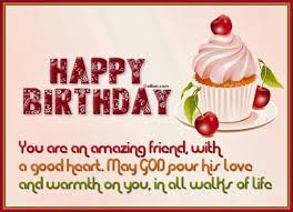 Loving Friends Quotes by Happy Birthday You Are An Amazing Friend With A Good Heart