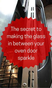 clean oven glass door her simple trick for cleaning in between the glass will make your