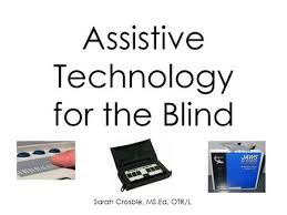 Assistive Technology For The Blind Technology For The Blind Ppt Online Download