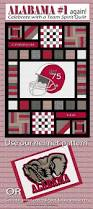best 25 alabama quilt ideas on pinterest tide sports quilt