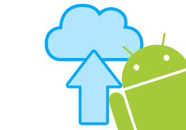 android backup how to backup your android phone to the cloud