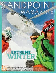 Sandpoint Magazine Winter 2018 By Keokee Media Marketing Issuu