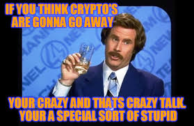 Your Crazy Meme - a few belly busting btc memes for your entertainment just for fun