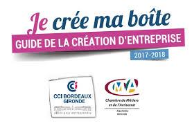 chambre du commerce et de l industrie bordeaux le guide de la création d entreprise 2017 2018 cci aquitaine