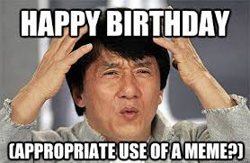 Funny Appropriate Memes - happy birthday appropriate use of a meme az meme funny memes