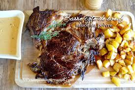 comment cuisiner basse cote de boeuf basse côte de bœuf sauce au poivre petits plats entre amis