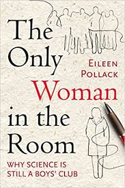 the only woman in the room why science is still a boys u0027 club
