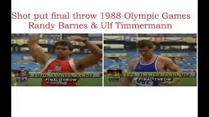 Randy Barnes Shot Put Final Throw 1988 Olympic Games Randy Barnes U0026 Ulf
