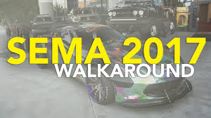 2017 sema show walkaround what does a first time sema attendee