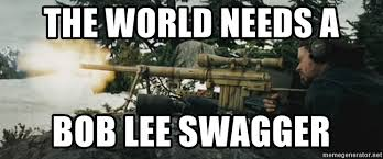 Swagger Meme - the world needs a bob lee swagger robert lee swagger meme generator