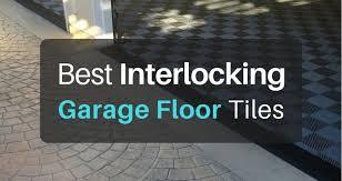 Interlocking Garage Floor Tiles What Are The Best Interlocking Garage Floor Tiles In 2018 The