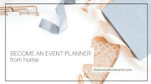 becoming an event planner how to become an event planner from home