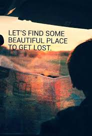 let s find some beautiful place to get lost quotin travel