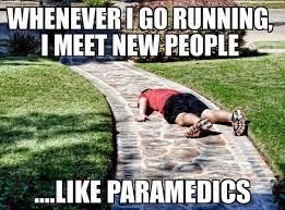 Meme Running - whenever i go running i meet new people meme