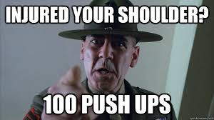 Injury Meme - injured your shoulder 100 push ups scumbag di quickmeme