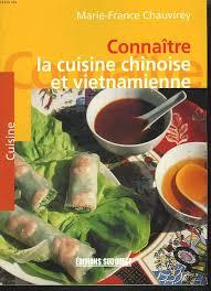 livre cuisine chinoise connaitre la cuisine chinoise et vitnamienne chauvirey