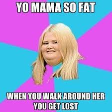 Fat Jokes Meme - yo mama so fat jokes funny quotes pinterest fat mama jokes