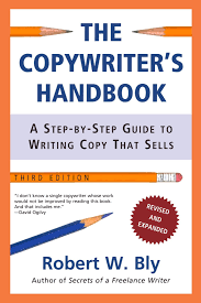 the copywriter u0027s handbook a step by step guide to writing copy