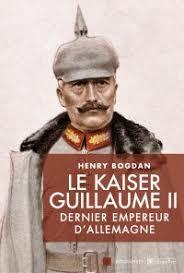 Kaiser Le Le Kaiser Guillaume Ii Dernier Empereur D Allemagne Editions