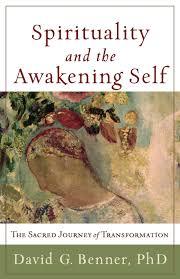 spirituality and the awakening self the sacred journey of