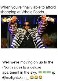 Whole Foods Meme - when you re finally able to afford shopping at whole foods