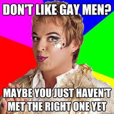 Gay People Meme - dont like gay men memes quickmeme