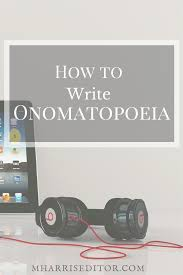 resume names that stand out exles of onomatopoeia in music how to write onomatopoeia in fiction manuscript editor