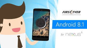 android nexus rom ubr firstever android 8 1 for nexus 5 nexus 5