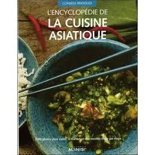 livre de cuisine asiatique encyclopédie de la cuisine asiatique relié collectif achat
