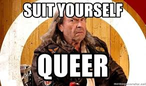 Queer Meme - suit yourself queer patches lalala meme generator