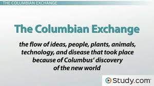 the columbian exchange video u0026 lesson transcript study com