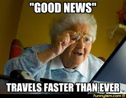 Good News Meme - good news travels faster than ever meme factory funnyism funny