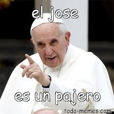 Jose Meme - arraymeme de el jose es un pajero