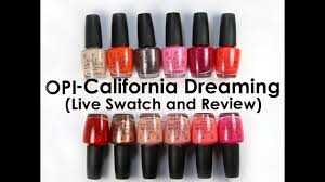 california review opi california dreaming collection live swatch and review