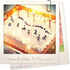 Happy Birthday Wishes For Singer Happy Birthday To You Lyrics