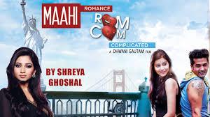 maahi full video song shreya ghoshal romance complicated 2016
