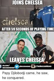 Chelsea Meme - joins chelsea cine sea after 59 seconds of playing time leaves