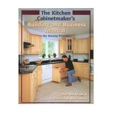 the kitchen cabinetmaker u0027s building and business manual danny