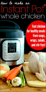 how to make an instant pot whole chicken for fast healthy meals