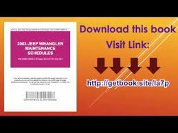 jeep wrangler maintenance schedule 2003 jeep wrangler maintenance schedules
